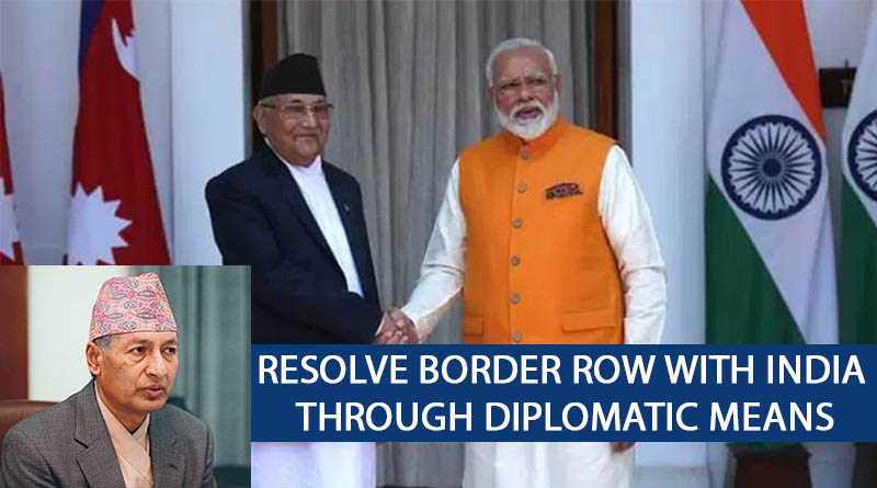 resolve border row with India through diplomatic means