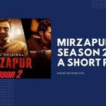 MIRZAPUR SEASON 2: A Short