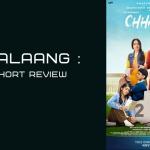 CHHALAANG : A Short Review